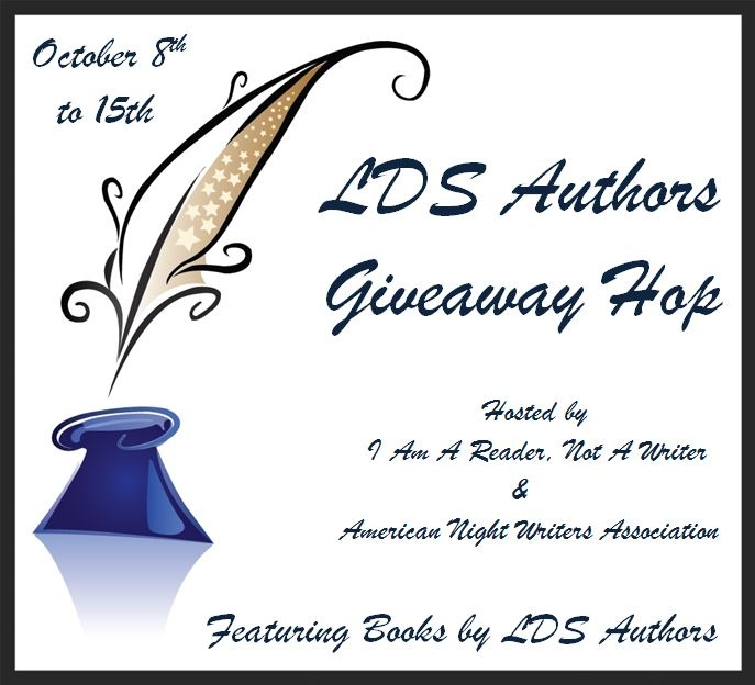 Announcing the 2nd Annual LDS Authors Giveaway Hop Featuring Books Written by LDS Authors  Hosted by I Am A Reader, Not A Writer & American Night Writers Association  October 8th to 15th